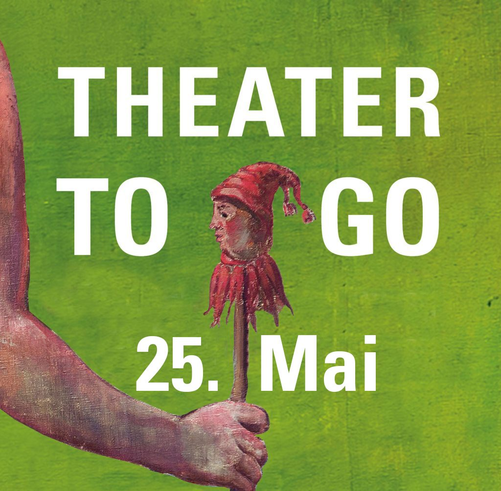 Theater to go 2019 25 Mai